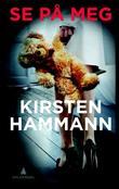 """""""Se på meg"""" av Kirsten Hammann"""