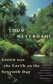 """Green was the earth on the seventh day"" av Thor Heyerdahl"