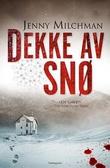 """""""Dekke av snø - en roman"""" av Jenny Milchman"""