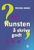 """""""Kunsten å skrive godt"""" av Per Egil Hegge"""