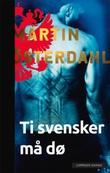 """""""Ti svensker må dø"""" av Martin Österdahl"""