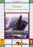 """""""Titanic - ulykken som rystet verden"""" av Mark Dubowski"""