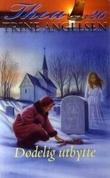 """""""Dødelig utbytte"""" av Trine Angelsen"""
