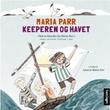 """""""Keeperen og havet"""" av Maria Parr"""