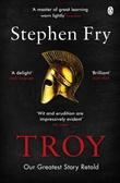 """""""Troy - our greatest story retold"""" av Stephen Fry"""