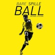 """Bare spille ball"" av Michael Stilson"