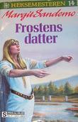 """""""Frostens datter"""" av Margit Sandemo"""