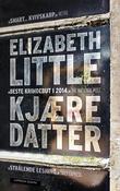 """""""Kjære datter"""" av Elizabeth Little"""