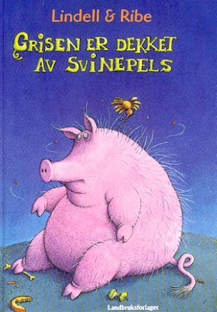 """""""Grisen er dekket av svinepels"""" av Unni Lindell"""