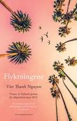 """""""Flyktningene - noveller"""" av Viet Thanh Nguyen"""
