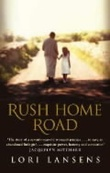 """Rush home road - a novel"" av Lori Lansens"