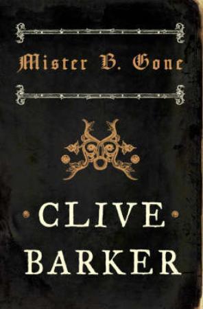 """""""Mister B. Gone"""" av Clive Barker"""