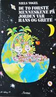 """""""De to første menneskene på jorden var Hans og Grete"""" av Niels Vogel"""