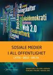"""""""Sosiale medier i all offentlighet lytte, dele, delta"""" av Petter Bae Brandtzæg"""