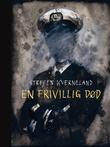 """""""En frivillig død"""" av Steffen Kverneland"""