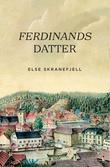 """""""Ferdinands datter"""" av Else Skranefjell"""
