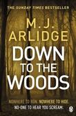 """""""Down to the woods"""" av M.J. Arlidge"""