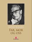 """""""Far, mor og oss"""" av Johan Borgen"""