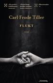 """""""Flukt - roman"""" av Carl Frode Tiller"""