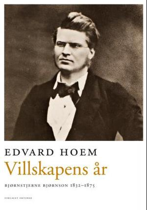 """""""Villskapens år - Bjørnstjerne Bjørnson 1832-1875"""" av Edvard Hoem"""