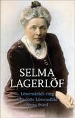 """Löwensköld-trilogien - Löwenskölds ring, Charlotte Löwensköld, Anna Svärd"" av Selma Lagerlöf"