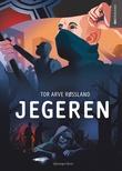 """""""Jegeren"""" av Tor Arve Røssland"""