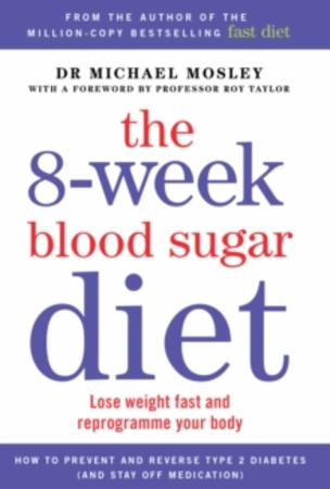 """The 8-week blood sugar diet - lose weight fast and reprogramme your body"" av Michael Mosley"