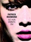 """""""Alt hun drømte om"""" av Patrick Redmond"""