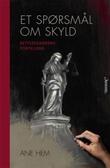 """""""Et spørsmål om skyld - rettstegnerens fortelling"""" av Ane Hem"""