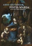 """""""Pistis Maria - arven etter Maria Magdalena"""" av Anne Gjeitanger"""