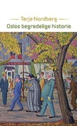 """Oslos begredelige historie"" av Terje Nordberg"