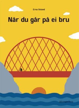 """""""Når du går på ei bru"""" av Erna Osland"""