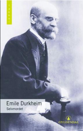 """""""Selvmordet - en sosiologisk undersøkelse"""" av Emile Durkheim"""