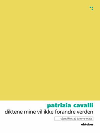 """""""Diktene mine vil ikke forandre verden"""" av Patrizia Cavalli"""