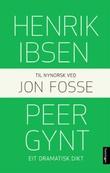 """""""Peer Gynt - eit dramatisk dikt"""" av Henrik Ibsen"""