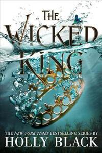 """The Wicked King (The Folk of the Air)"" av Holly Black"