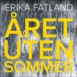 """""""Året uten sommer"""" av Erika Fatland"""