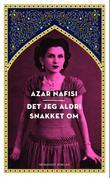 """""""Det jeg aldri snakket om"""" av Azar Nafisi"""