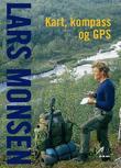 """""""Kart, kompass og GPS"""" av Lars Monsen"""