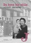 """""""Da byen ble stille - dokumentar"""" av Henrik Broberg"""