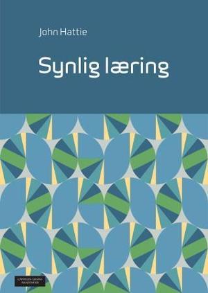 """""""Synlig læring - et sammendrag av mer enn 800 metaanalyser av skoleprestasjoner"""" av John A.C. Hattie"""