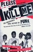 """Please Kill Me - The Uncensored Oral History of Punk"" av Legs McNeil"