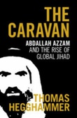 """The caravan - Abdallah Azzam and the rise of global jihad"" av Thomas Hegghammer"
