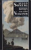 """""""Mannen som elsket vulkaner"""" av Susan Sontag"""