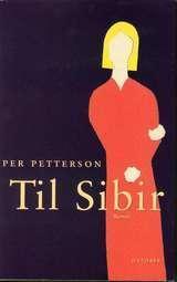 """Til Sibir - roman"" av Per Petterson"