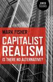 """Capitalist Realism Is There No Alternative?"" av Mark Fisher"