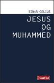 """""""Jesus og Muhammed"""" av Einar Gelius"""