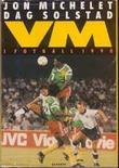 """""""VM i fotball 1990"""" av Jon Michelet"""