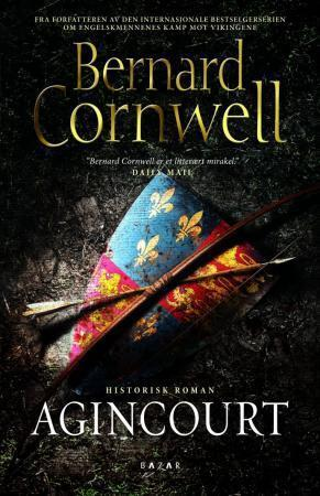 """""""Agincourt - historisk roman"""" av Bernard Cornwell"""