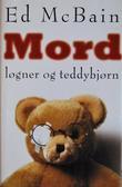 """""""Mord, løgner og teddybjørn"""" av Ed McBain"""
